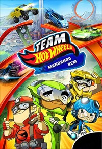 Team Hot Wheels - Mandando Bem