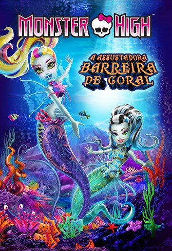 Monster High - A Assustadora Barreira de Coral
