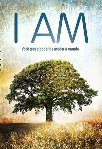 I Am - Você Tem o Poder de Mudar o Mundo