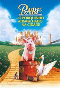 Babe - O Porquinho Atrapalhado na Cidade