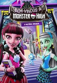 Bem-vindos a Monster High - A História Original