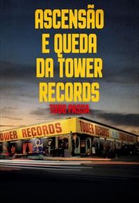 Tudo Passa - Ascensão e Queda da Tower Records