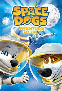 Space Dogs - Aventura na Lua