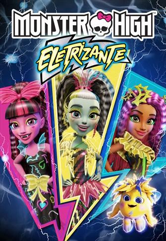 Monster High - Eletrizante
