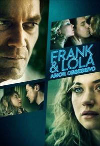 Frank e Lola - Amor Obsessivo