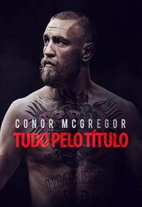 Conor McGregor - Tudo pelo Título