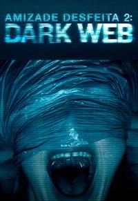 Amizade Desfeita 2 - Dark Web