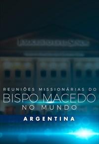 Reuniões Missionárias do Bispo Macedo - Argentina