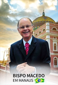 Reuniões Missionárias do Bispo Macedo - Manaus