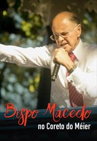 Universal - 40 anos - Bispo Macedo no Coreto do Méier