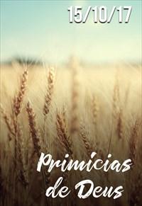 Primícias de Deus - 15/10/17