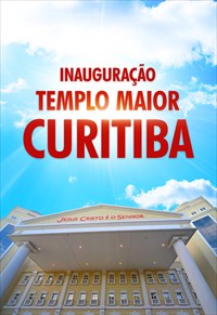 Inauguração do Templo Maior em Curitiba