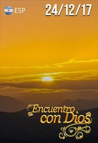 Encuentro con Dios  - 24/12/17 - Argentina