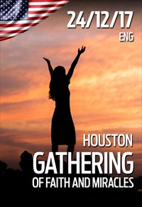 Gathering of faith and miracles - 24/12/17 - Houston