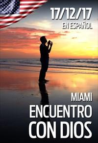 Encuentro con Dios - 17/12/17 - Miami