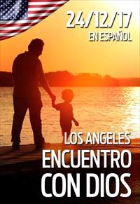 Encuentro con Dios - 24/12/17 - Los Angeles