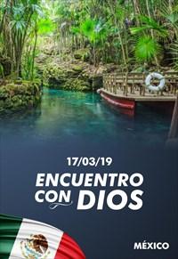 Encuentro con Dios - 17/03/19 - Mexico