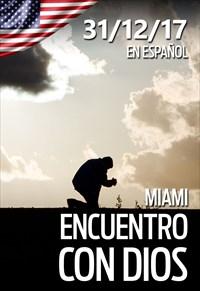 Encuentro con Dios - 31/12/17 - Miami