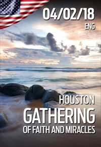 Gathering of faith and miracles - 04/02/18 - Houston