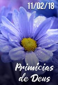 Primícias de Deus - 11/02/2018