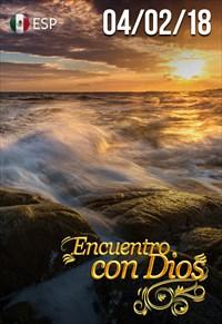 Encuentro con Dios - 04/02/18 - Mexico