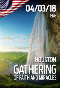 Gathering of faith and miracles - 04/03/18 - Houston