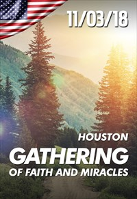 Gathering of faith and miracles - 11/03/2018 - Houston