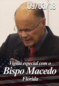 Vigília especial com o Bispo Macedo - 09/03/18 - Flórida