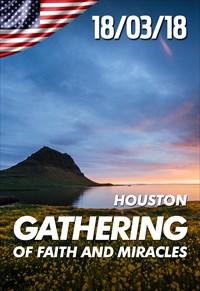 Gatheting of Faith and Miracles - Houston - 18/03/2018