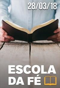 Escola da fé - 28/03/2018