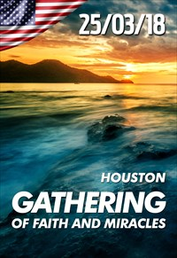 Gathering of faith and miracles - 25/03/18 - Houston