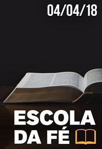 Escola da Fé - 04/04/18