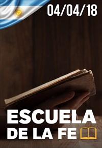 Escuela de la fe - 04/04/18 - Argentina