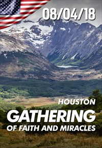 Gathering of faith and Miracles - 08/04/18 - Houston