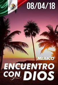 Encuentro con Dios - 08/04/18 - México