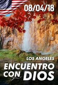 Encuentro con Dios - 08/04/18 - Los Angeles