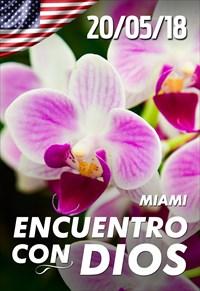Encuentro con Dios - 20/05/18 - Miami