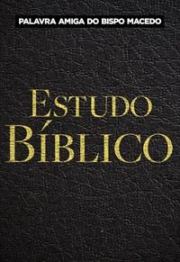 Palavra Amiga do Bispo Macedo - Estudo Bíblico