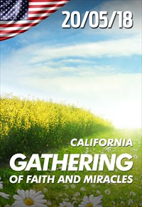 Gathering of faith and miracles - 20/05/18 - Califórnia