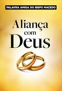 Palavra Amiga do Bispo Macedo - Aliança com Deus
