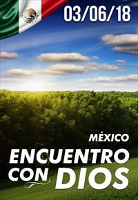 Encuentro con Dios - 03/06/18 - México