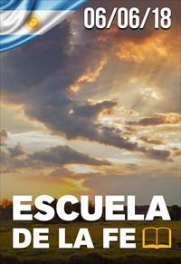 Escuela de la fe - 06/06/18 - Argentina