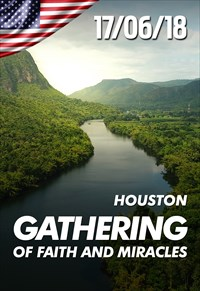 Gathering of faith and miracles - 17/06/18 - Houston
