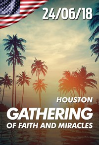 Gathering of faith and miracles - 24/06/18 - Houston