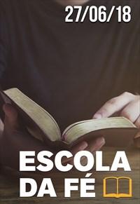 Escola da fé - 27/06/18