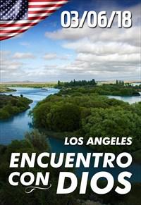 Encuentro con Dios - 03/06/18 - Los Angeles