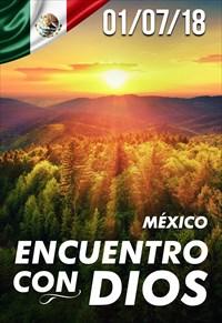 Encuentro con Dios - 01/07/18 - México