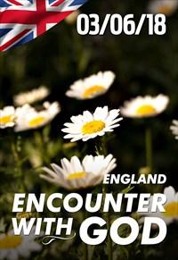 Encounter with God - 03/06/18 - England