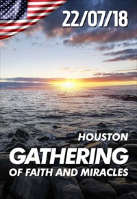 Gathering of faith and miracles - 22/07/18 - Houston