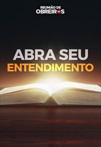 Abra seu entendimento - Reunião de obreiros - 16/03/19